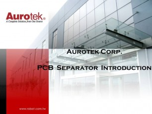 Aurotek Corp       PCB  Separator  Introduction